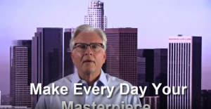 john wooden said make everyday your masterpiece